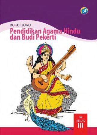 Buku Guru Pendidikan Agama Hindu dan Budi Pekerti Kelas 3 Revisi 2015