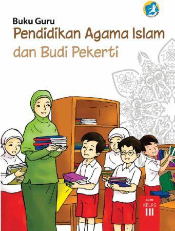 Buku Guru Pendidikan Agama Islam dan Budi Pekerti Kelas 3 Revisi 2015