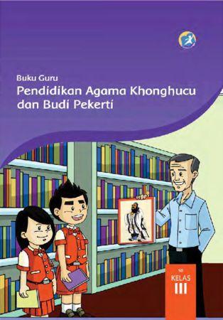Buku Guru Pendidikan Agama Khonghucu dan Budi Pekerti Kelas 3 Revisi 2015