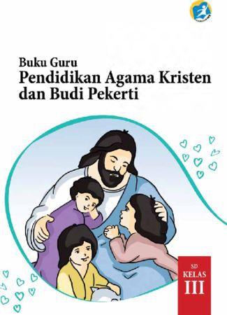 Buku Guru Pendidikan Agama Kristen dan Budi Pekerti Kelas 3 Revisi 2015