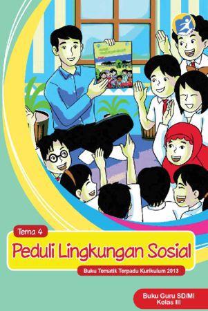 Buku Guru Tematik 4 Peduli Lingkungan Sosial Kelas 3 Revisi 2015