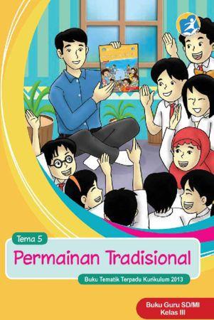 Buku Guru Tematik 5 Permainan Tradisional Kelas 3 Revisi 2015