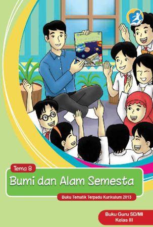 Buku Guru Tematik 8 Bumi dan Alam Semesta Kelas 3 Revisi 2015