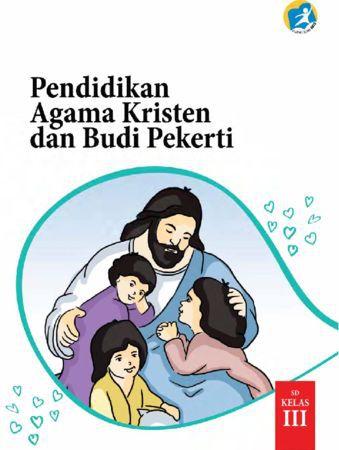 Buku Siswa Pendidikan Agama Kristen dan Budi Pekerti Kelas 3 Revisi 2015