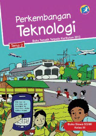 Buku Siswa Tematik 2 Perkembangan Teknologi Kelas 3 Revisi 2015