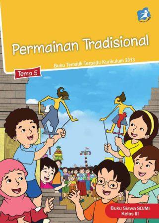 Buku Siswa Tematik 5 Permainan Tradisional Kelas 3 Revisi 2015