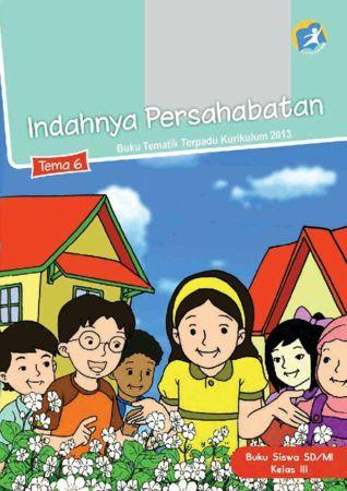 Buku Siswa Tematik 6 Indahnya Persahabatan Kelas 3 Revisi 2015
