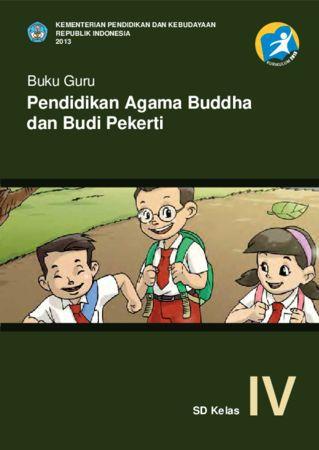 Buku Guru Pendidikan Agama Buddha dan Budi Pekerti Kelas 4 Revisi 2013