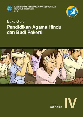 Buku Guru Pendidikan Agama Hindu dan Budi Pekerti Kelas 4 Revisi 2013