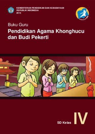 Buku Guru Pendidikan Agama Konghuchu dan Budi Pekerti Kelas 4 Revisi 2013