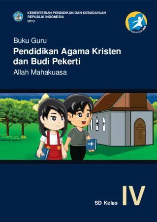 Buku Guru Pendidikan Agama Kristen dan Budi Pekerti Kelas 4 Revisi 2013