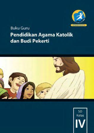 Buku Guru Pendidikan Agama Katolik dan Budi Pekerti Kelas 4 Revisi 2014