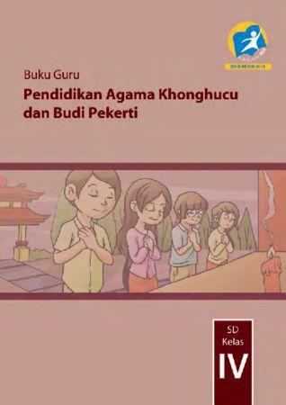 Buku Guru Pendidikan Agama Konghuchu dan Budi Pekerti Kelas 4 Revisi 2014