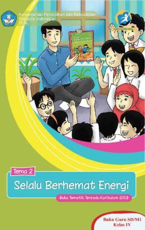 Buku Guru Tematik 2 Selalu Berhemat Energi Kelas 4 Revisi 2014