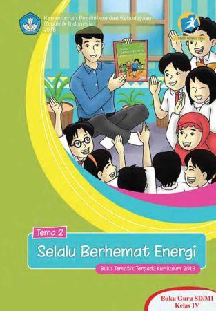 Buku Guru Tematik 2 Selalu Berhemat Energi Kelas 4 Revisi 2015
