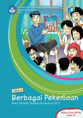 Buku Guru Tematik 4 Berbagai Pekerjaan Kelas 4 Revisi 2013