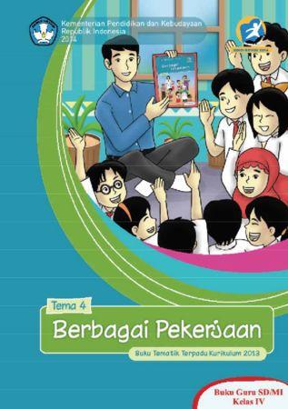 Buku Guru Tematik 4 Berbagai Pekerjaan Kelas 4 Revisi 2014