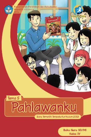 Buku Guru Tematik 5 Pahlawanku Kelas 4 Revisi 2014