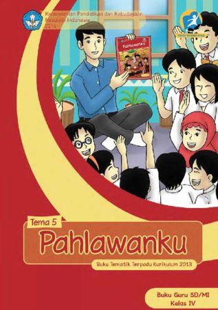 Buku Guru Tematik 5 Pahlawanku Kelas 4 Revisi 2016