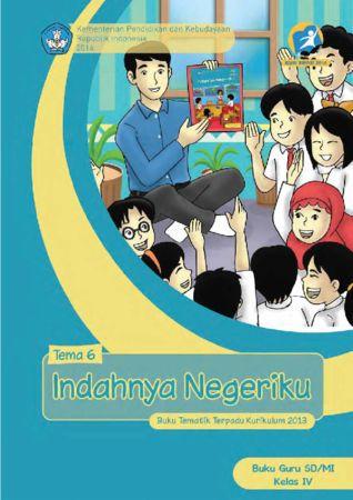 Buku Guru Tematik 6 Indahnya Negeriku Kelas 4 Revisi 2014