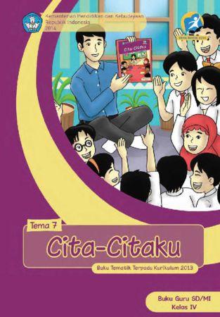 Buku Guru Tematik 7 Cita-Citaku Kelas 4 Revisi 2014