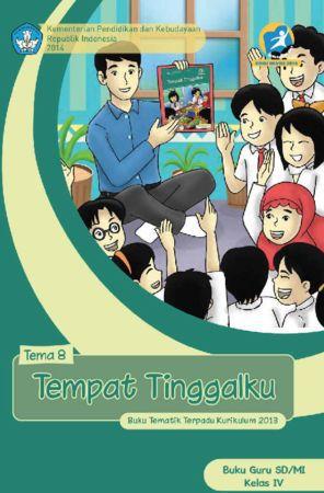 Buku Guru Tematik 8 Tempat Tinggalku Kelas 4 Revisi 2014
