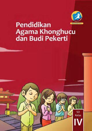 Buku Siswa Pendidikan Agama Konghuchu dan Budi Pekerti Kelas 4 Revisi 2013
