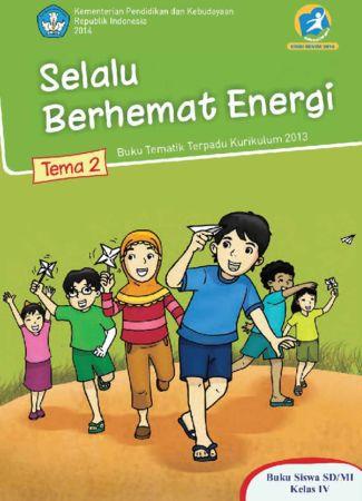 Buku Siswa Tematik 2 Selalu Berhemat Energi Kelas 4 Revisi 2014