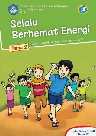 Buku Siswa Tematik 2 Selalu Berhemat Energi Kelas 4 Revisi 2016