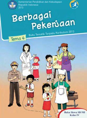 Buku Siswa Tematik 4 Berbagai Pekerjaan Kelas 4 Revisi 2013