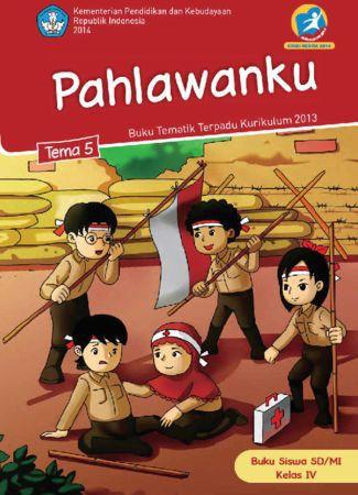 Buku Siswa Tematik 5 Pahlawanku Kelas 4 Revisi 2014