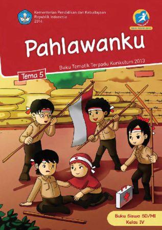 Buku Siswa Tematik 5 Pahlawanku Kelas 4 Revisi 2016