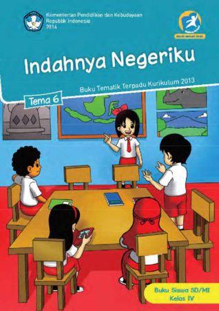 Buku Siswa Tematik 6 Indahnya Negeriku Kelas 4 Revisi 2014