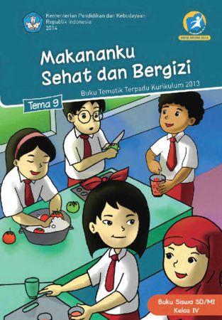 Buku Siswa Tematik 9 Makananku Sehat dan Bergizi Kelas 4 Revisi 2014