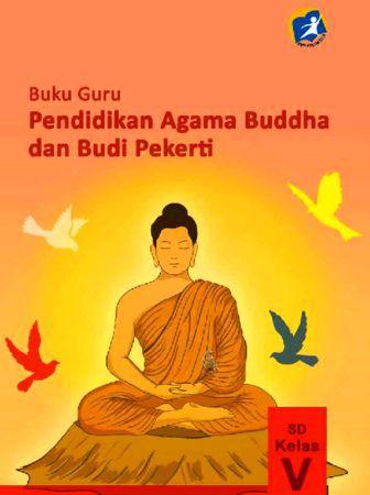 Buku Guru Pendidikan Agama Buddha dan Budi Pekerti Kelas 5 Revisi 2014