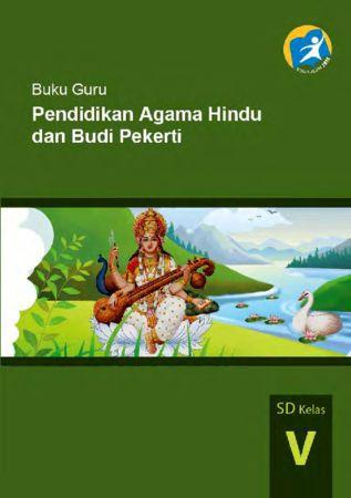 Buku Guru Pendidikan Agama Hindu dan Budi Pekerti Kelas 5 Revisi 2014