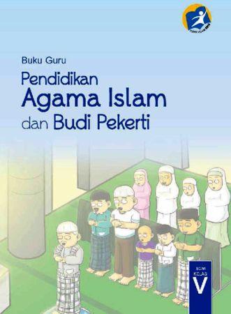 Buku Guru Pendidikan Agama Islam dan Budi Pekerti Kelas 5 Revisi 2014