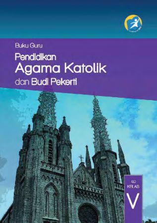 Buku Guru Pendidikan Agama Katolik dan Budi Pekerti Kelas 5 Revisi 2014