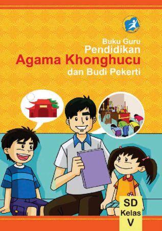 Buku Guru Pendidikan Agama Konghuchu dan Budi Pekerti Kelas 5 Revisi 2014
