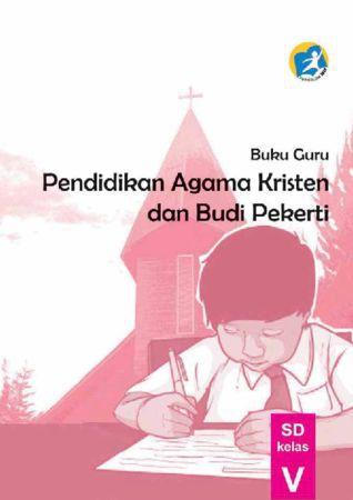 Buku Guru Pendidikan Agama Kristen dan Budi Pekerti Kelas 5 Revisi 2014
