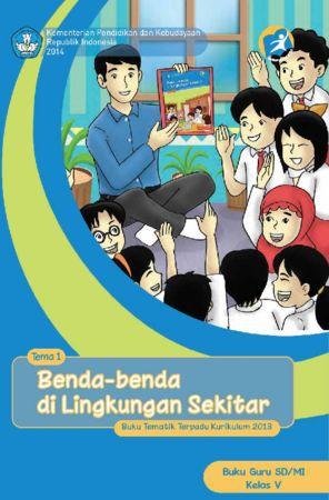 Buku Guru Tematik 1 Benda-benda di Lingkungan Sekitar Kelas 5 Revisi 2014