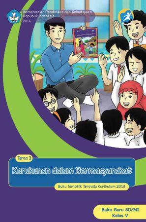Buku Guru Tematik 3 Kerukunan dalam Bermasyarakat Kelas 5 Revisi 2014