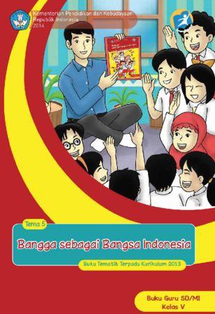 Buku Guru Tematik 5 Bangga sebagai Bangsa Indonesia Kelas 5 Revisi 2014