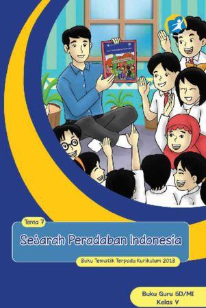 Buku Guru Tematik 7 Sejarah Peradaban Manusia Kelas 5 Revisi 2014