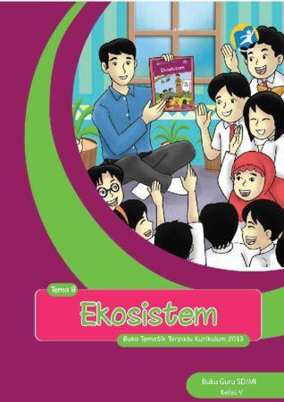 Buku Guru Tematik 8 Ekosistem Kelas 5 Revisi 2014