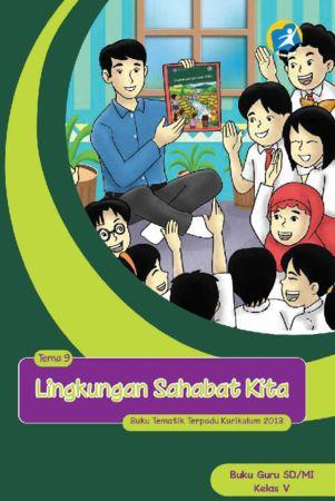 Buku Guru Tematik 9 Lingkungan Sahabat Kita Kelas 5 Revisi 2014
