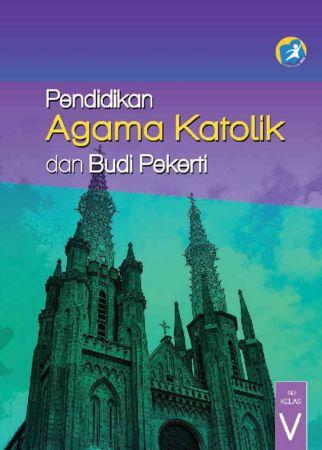 Buku Siswa Pendidikan Agama Katolik dan Budi Pekerti Kelas 5 Revisi 2014
