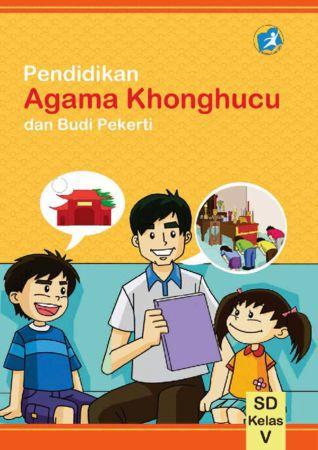 Buku Siswa Pendidikan Agama Konghuchu dan Budi Pekerti Kelas 5 Revisi 2014