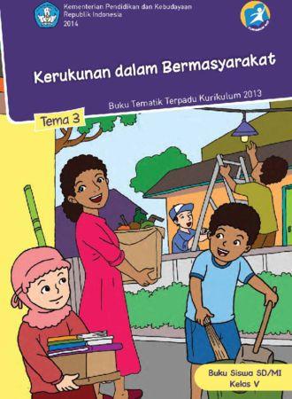Buku Siswa Tematik 3 Kerukunan dalam Bermasyarakat Kelas 5 Revisi 2014