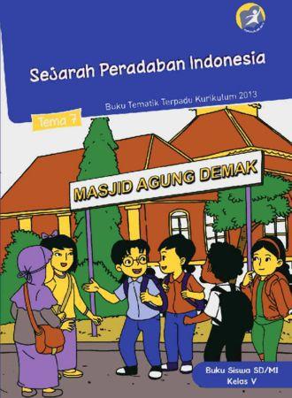 Buku Siswa Tematik 7 Sejarah Peradaban Manusia Kelas 5 Revisi 2014